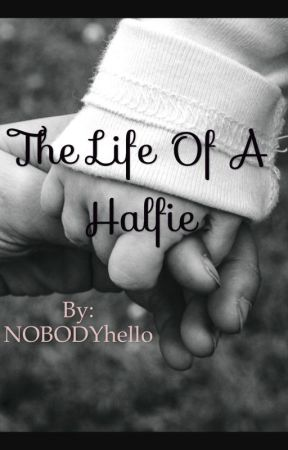 The Life of A Halfie by NOBODYhello