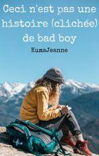 Ceci n'est pas une histoire (clichée) de bad boy by KumaJeanne