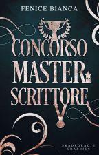 Concorso Master Scrittore [CHIUSO] by 2Fenice_Bianca