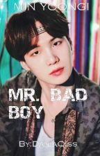 Mr. Bad Boy | Yoongi FF | Completed by DaniaQiss