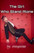 The Girl Who Stand Alone - Jeon Jungkook [M]✔ by vanyaous