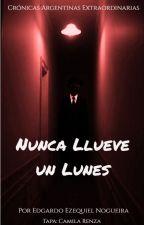 Nunca Llueve un Lunes by EdgardoENogueira