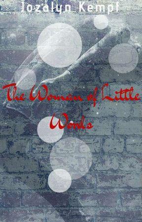 The Woman of Little Words by XxJozzyxX