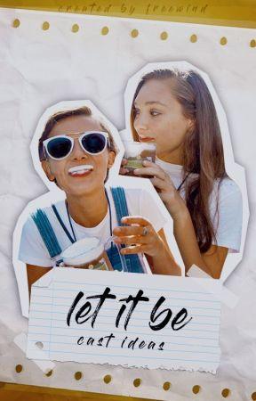 Let It Be; [Cast Ideas] by -freewind-