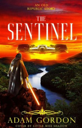 The Sentinel: An Old Republic Story by Poundcake93