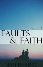 Faults & Faith (Sequel - Vic Fuentes Fanfiction) by dropdeadkc