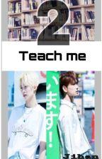 Teach me 2 [Jihan] by Yoon100420