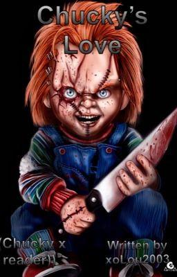 Chuckys Love Chucky X Reader