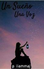 Un Sueño, Una Voz by iiammaj