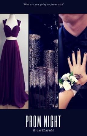 Prom Night (#TKBMovieContestEntry) by iheartZaynM