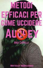 Metodi Efficaci Per Come Uccidere Audrey aka Capelli Erba by moonCookie04