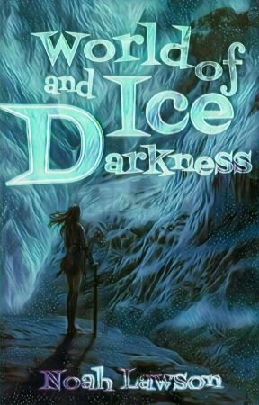 World of Ice and Darkness by NoahLawson