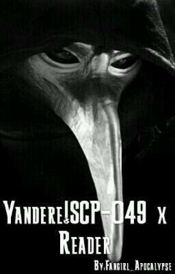 Yandere!SCP-049 x Reader - Ramona - Wattpad