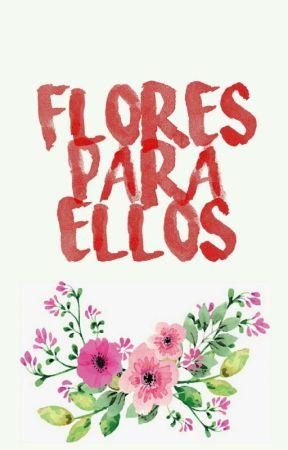 Flores para ellos by SweetsPurple
