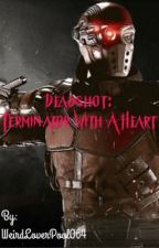 Deadshot: Terminator With A Heart -Short Story- by WeirdLoverPool064