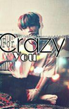 •Crazy For You•Fanfic Min Yoongi• by MinAnnaYoongi456870
