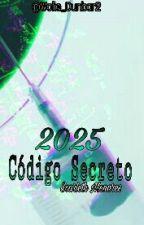 2025: Código Secreto by Wolfie_Dunbar2
