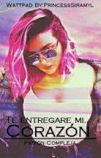 Te Entregare Mi Corazón - [TERMINADA] by Lovejoy_hearts