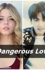 Dangerous Love. (Imagina con Jungkook). by AiramGonzalez2