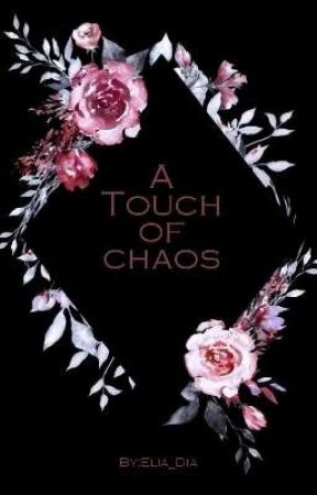 The Touch of Chaos  by Elia_Dia