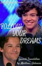 Follow Your Dreams L.S (Traducción) by Martina1DR