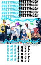 PRETTYMUCH SMUTS by BrunchBitch