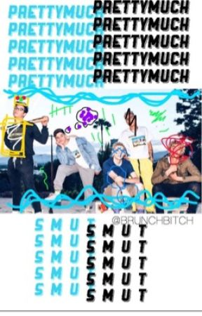 PRETTYMUCH SMUTS by BrunchBitch