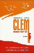 Clem maman trop tôt by LucieDevienne