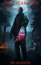 No escaparás (Jason Voorhees y tu)  by xLuna15x
