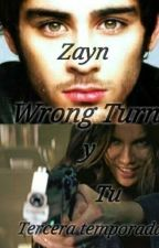 Wrong Turn (3ra temporada de Zayn y Tú) by AndyPanda-14-zzz
