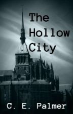 The Hollow City {Dark Fantasy - Complete} by CEPalmer