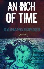An Inch of Time by RainAndSonder