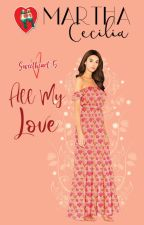 Sweetheart 5 - All My Love (COMPLETED) by MarthaCecilia_PHR