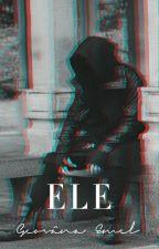 Ele by Geovanaeme1y