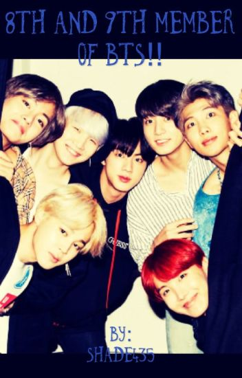 8th and 9th member of BTS!! (Imagines and scenarios
