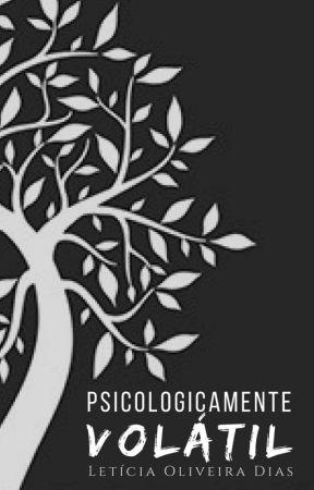 Psicologicamente Volátil [Volume III] by Leticia_Oliver_Dias