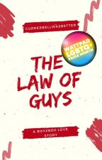The Law of Guys (boyxboy) by currerbellwasbetter