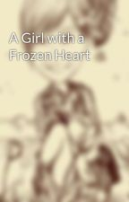 A Girl with a Frozen Heart by yasffit