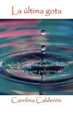 La última gota by CaroCa_05