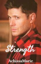 Strength (Supernatural Smut/Fanfiction) by AchissaMarie