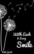 With Each & Every Smile by italiacapri