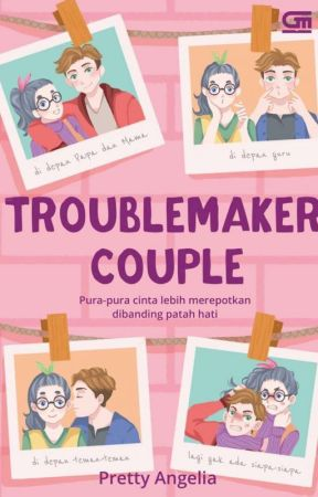 Troublemaker Couple (Revisi) by pretty_angelia