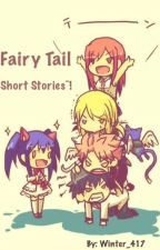 Fairy Tail Short Stories~! by Winter_417