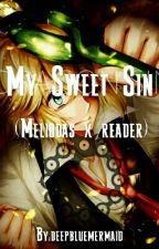 My Sweet Sin (Meliodas x reader) by deepbluemermaid
