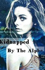 Kidnapped By The Alpha by Salvitior