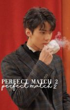 Perfect Match 2 | Oh Sehun ✓ by -idiosyncratic