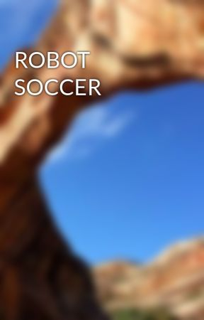 ROBOT SOCCER by khunter99