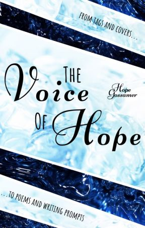 The Voice of Hope by HopeGossamer
