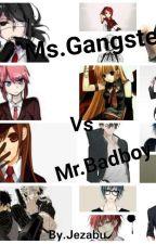 Ms.Gangsters Vs. Mr.Badboys by Jezabu