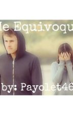 Me Equivoqué by Payolet46